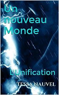 Un nouveau Monde : L'Unification par Tessa Nauvel