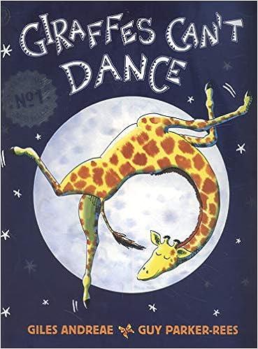 82e44a1868e Giraffes Can't Dance: Giles Andreae, Guy Parker-Rees: 9781841215655 ...