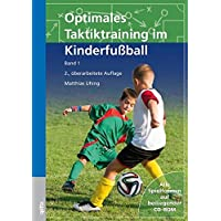 Optimales Taktiktraining im Kinderfußball: Band 1