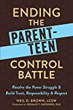 img - for Ending the Parent-Teen Control Battle: Resolve the Power Struggle and Build Trust, Responsibility, and Respect book / textbook / text book