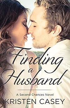 Finding a Husband: A Second Chances Novel by [Casey, Kristen]