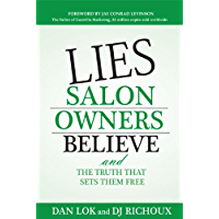 Lies Salon Owners Believe: And the Truth That Sets them Free