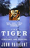 img - for The Tiger: A True Story of Vengeance and Survival (Vintage Departures) book / textbook / text book