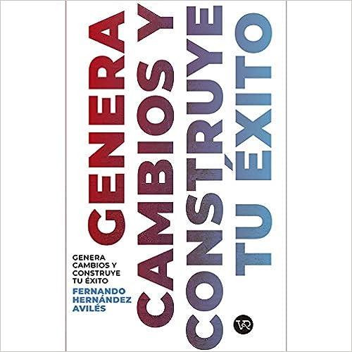 GENERA CAMBIOS Y CONSTRUYE TU EXITO