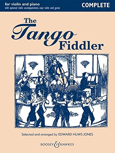 The Tango Fiddler - Complete: Violin and Piano (Complete Piano and Violin Accompaniments)