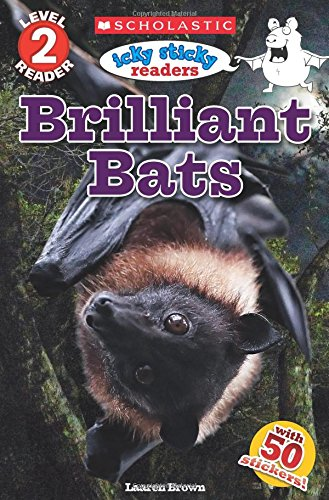 Icky Sticky: Brilliant Bats (Scholastic Reader, Level 2)