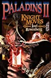 Knight Moves, Joel C. Rosenberg, 1416555625