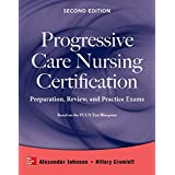 Progressive Care Nursing Certification: Preparation, Review, and Practice Exams