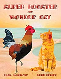 Super Rooster And Wonder Cat by Alma Hammond ebook deal