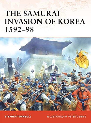 The Samurai Invasion of Korea 1592–98 (Campaign)