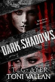 Dark Shadows: A Psychological Horror by [Vallan, Toni, Ayer, T.G.]