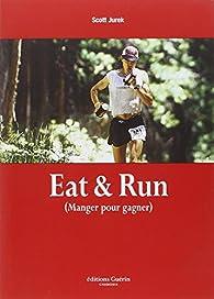 Eat & Run par Scott Jurek