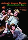 Acting in Musical Theatre: A Comprehensive Course, Joe Deer, Rocco Dal Vera, 0415773199