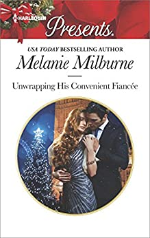 Unwrapping His Convenient Fiancee (Harlequin Presents) by [Milburne, Melanie]
