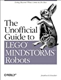 The Unofficial Guide to LEGO MINDSTORMS Robots, Jonathan Knudsen, 1565926927