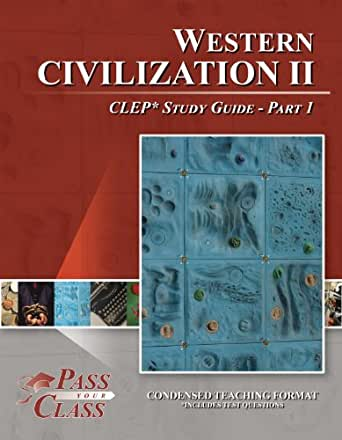 study guide exam 1 western civ Includes clep western civilization i practice test questions how to pass the clep western civilization i test, using our easy step-by-step clep western civilization i exam study guide, without weeks and months of endless studying.