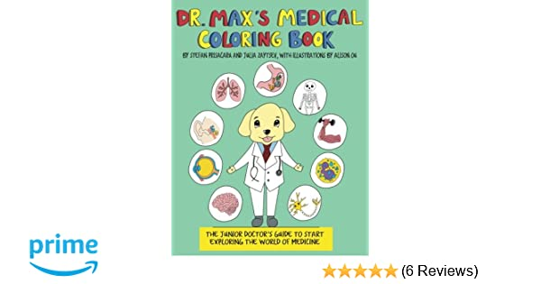 Dr Max S Medical Coloring Book The Junior Doctors Guide To Start