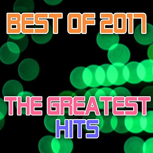 Best of 2017 - The Greatest Hits