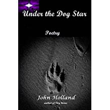 Under the Dog Star: poetry