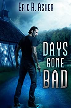 Days Gone Bad (Vesik Book 1) by [Asher, Eric]