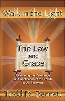 Book The Law and Grace: Examine the Relevance and Application of the Torah to all Believers: Volume 7 (Walk in the Light)