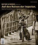 Auf den Ruinen der Imperien: Geschichte und Gegenwart des Kolonialismus (Edition Le Monde diplomatique, Band 18)