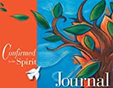 Confirmed in the Spirit Journal, Sisters of Notre Dame, Chardon, Ohio, 0829421270
