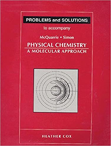 Problems and solutions to accompany mcquarrie and simon physical problems and solutions to accompany mcquarrie and simon physical chemistry a molecular approach heather cox donald a mcquarrie john d simon fandeluxe Choice Image