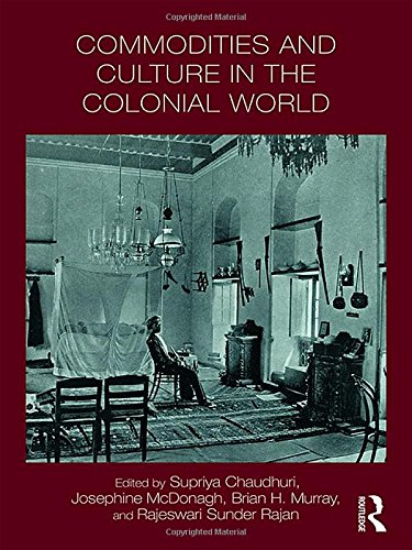 Commodities and Culture in the Colonial World (Intersections: Colonial and Postcolonial Histories)