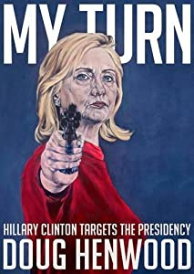 My Turn: Hillary Clinton Targets the Presidency from Seven Stories Press