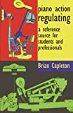 Piano action Regulating, Brian Capleton, 0955464919