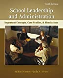 img - for School Leadership and Administration: Important Concepts, Case Studies, and Simulations (B&B Education) book / textbook / text book
