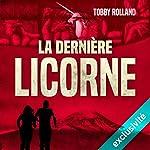 La dernière licorne | Tobby Rolland