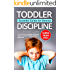 Toddler Discipline: Essential Guide for Parents: The Most Effective Strategies to Eliminate Tantrums, Behavior Problems and to Raise a Happy Child