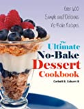 The Ultimate No-Bake Dessert Cookbook, Corbett B. Coburn, 0985516038