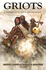 Griots: A Sword and Soul Anthology Kindle Edition