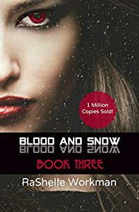 Blood And Snow 3 by RaShelle Workman ebook deal