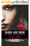 Blood and Snow 3 (Blood and Snow Boxed set)