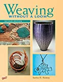 Weaving without a Loom: 2nd Edition