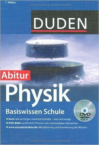 Duden. Basiswissen Schule. Physik Abitur: 11. Klasse bis Abitur ...