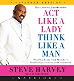 Act Like a Lady, Think Like a Man, Expanded Edition CD: What Men Really Think About Love, Relationships, Intimacy, and Commitment