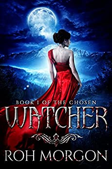 Watcher: Book I of The Chosen by [Morgon, Roh]