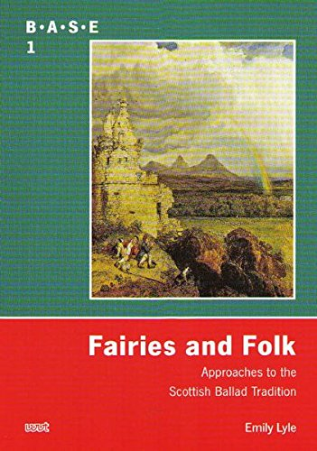 Fairies and Folk: Approaches to the Scottish Ballad Tradition (BASE - Ballads and Songs - Engagements)