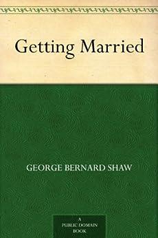 Getting Married by [Shaw, George Bernard]