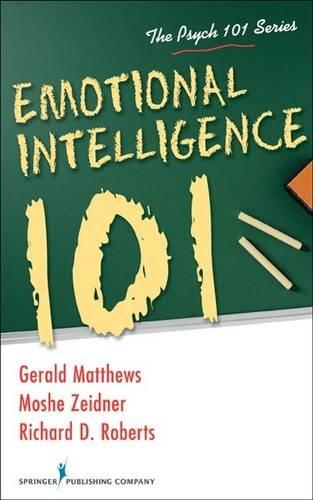 Emotional Intelligence 101 (Psych 101) [Gerald Matthews PhD - Moshe Zeidner PhD - Richard D. Roberts PhD] (Tapa Blanda)