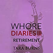 Retirement: Whore Diaries, Book 3 | Tara Burns