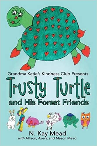 Book Grandma Katie's Kindness Club Presents Trusty Turtle and His Forest Friends by N. Kay Mead (2015-09-04)