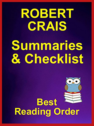 Read ROBERT CRAIS BOOKS - LISTED IN ORDER WITH SUMMARIES AND CHECKLIST: All Series Plus Standalone Novels [W.O.R.D]