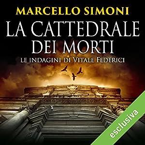 La cattedrale dei morti: Le indagini di Vitale Federici (La cattedrale dei morti 1) Audiobook