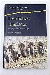 Los Enclaves Templarios. Guía Mágica De La Orden En España: Amazon.es: Atienza, Juan G.: Libros